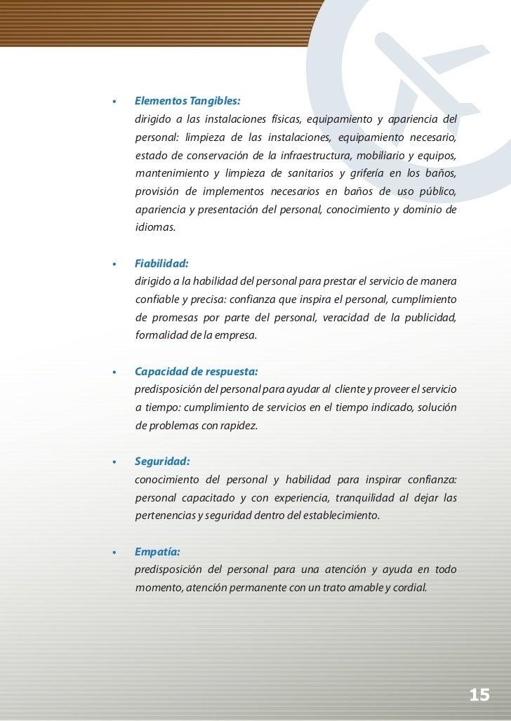 •   ElementosTangibles:     dirigido a las instalaciones físicas, equipamiento y apariencia del     personal: limpieza d...