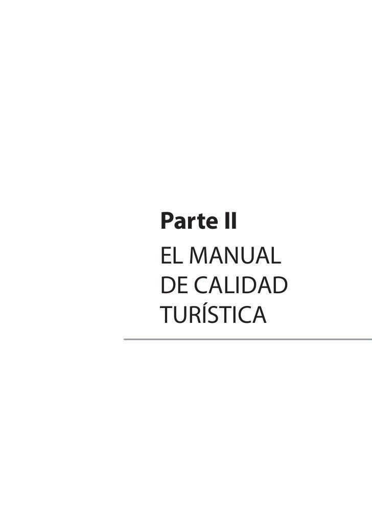 Parte IIEL MANUALDE CALIDADTURÍSTICA             17