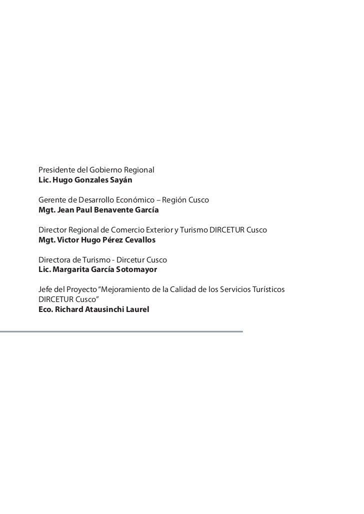 Presidente del Gobierno RegionalLic. Hugo Gonzales SayánGerente de Desarrollo Económico – Región CuscoMgt. Jean Paul Benav...