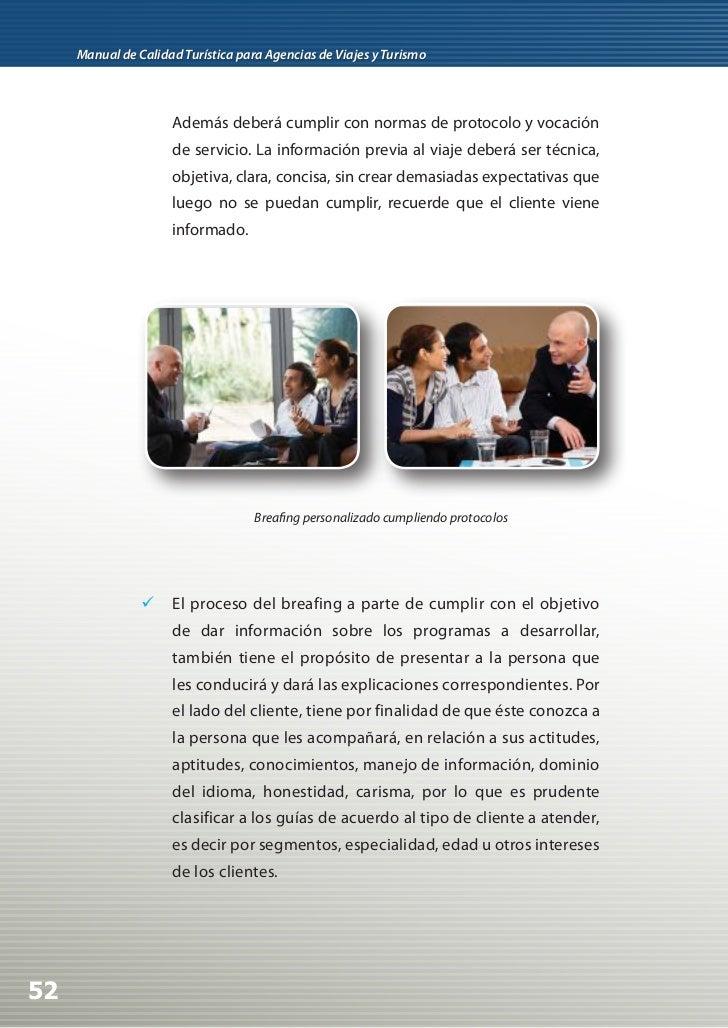  Es indispensable disponer de instrumentos de soporte    al breafing: cartillas, mapas o brochures de información    e i...