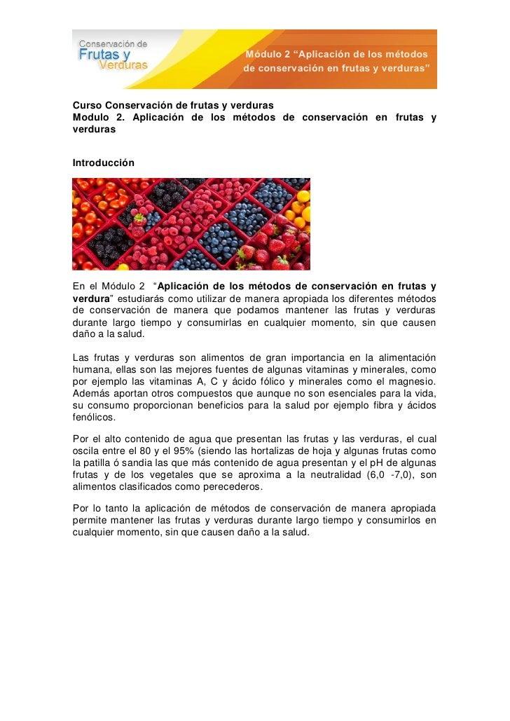 """Módulo 2 """"Aplicación de los métodos                                     de conservación en frutas y verduras""""Curso Conserv..."""