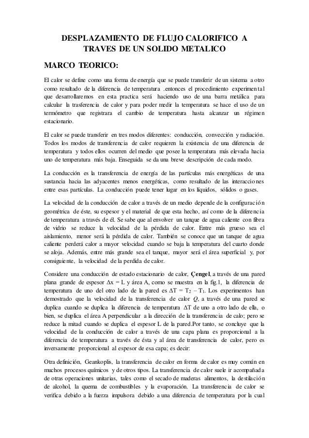 DESPLAZAMIENTO DE FLUJO CALORIFICO A TRAVES DE UN SOLIDO METALICO MARCO TEORICO: El calor se define como una forma de ener...