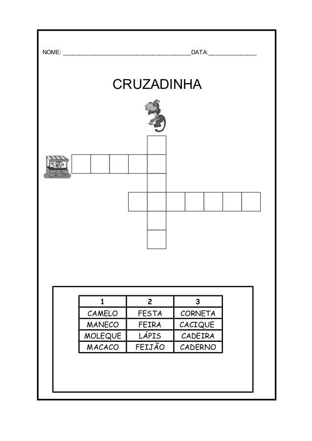 NOME: ________________________________________DATA:_______________ CRUZADINHA 1 2 3 CAMELO FESTA CORNETA MANECO FEIRA CACI...