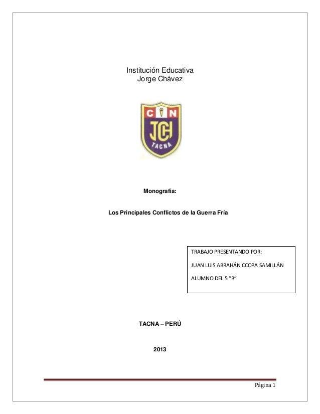 Institución Educativa          Jorge Chávez             Monografía:Los Principales Conflictos de la Guerra Fría           ...