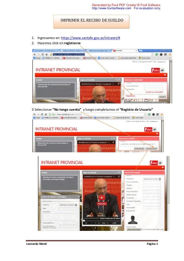 Leonardo Monti Página 1 IMPRIMIR EL RECIBO DE SUELDO 1. Ingresamos en: https://www.santafe.gov.ar/intranet/# 2. Hacemos cl...