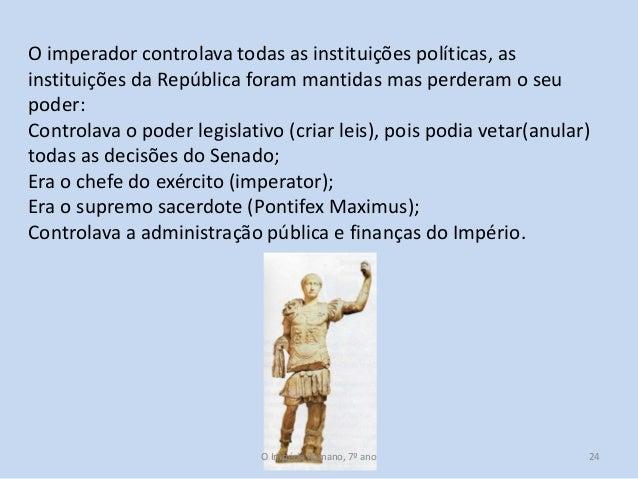 O imperador controlava todas as instituições políticas, as instituições da República foram mantidas mas perderam o seu pod...