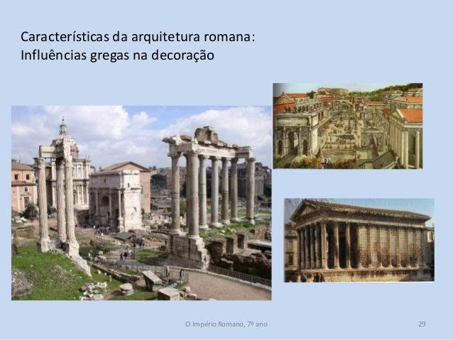 Características da arquitetura romana: Influências gregas na decoração  O Império Romano, 7º ano  29