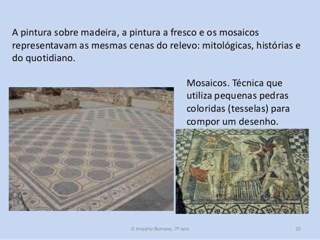 A pintura sobre madeira, a pintura a fresco e os mosaicos representavam as mesmas cenas do relevo: mitológicas, histórias ...