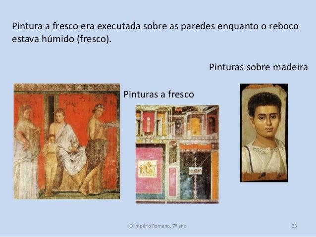 Pintura a fresco era executada sobre as paredes enquanto o reboco estava húmido (fresco).  Pinturas sobre madeira Pinturas...