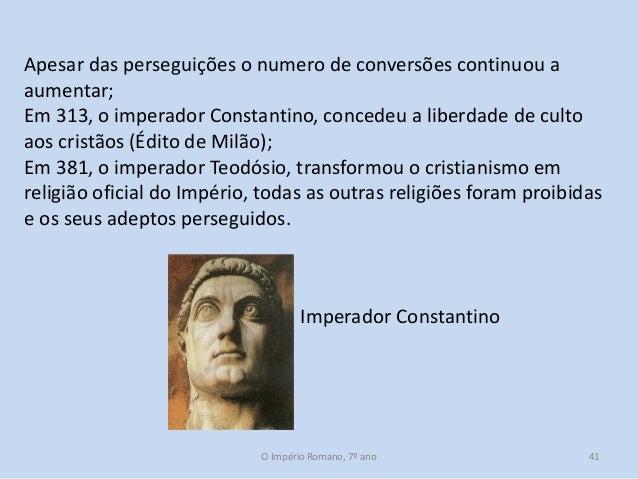 Apesar das perseguições o numero de conversões continuou a aumentar; Em 313, o imperador Constantino, concedeu a liberdade...