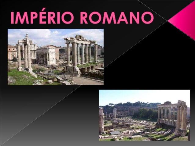 Monárquico (753-509 a.C.);Republicano (507-27 a.C.);Imperial (27 a.C. – 476 d.C.).PERÍODO MONÁRQUICO: O DOMÍNIO ETRUSCONes...