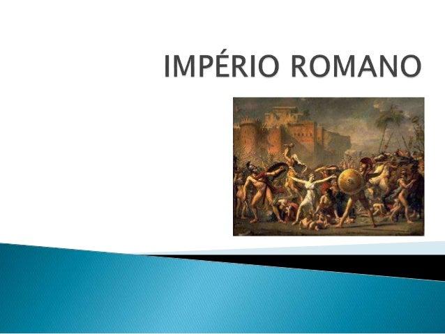  Origens de Roma : explicação histórica e Monarquia Romana (753 a.C a 509 a.C) De acordo com os historiadores, a fundação...