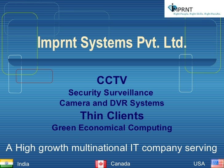 Imprnt Systems Pvt. Ltd. CCTV Security Surveillance  Camera and DVR Systems Thin Clients Green Economical Computing A High...