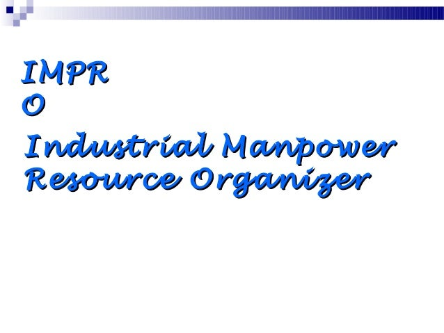 IMPR O Industrial Manpower Resource Organizer