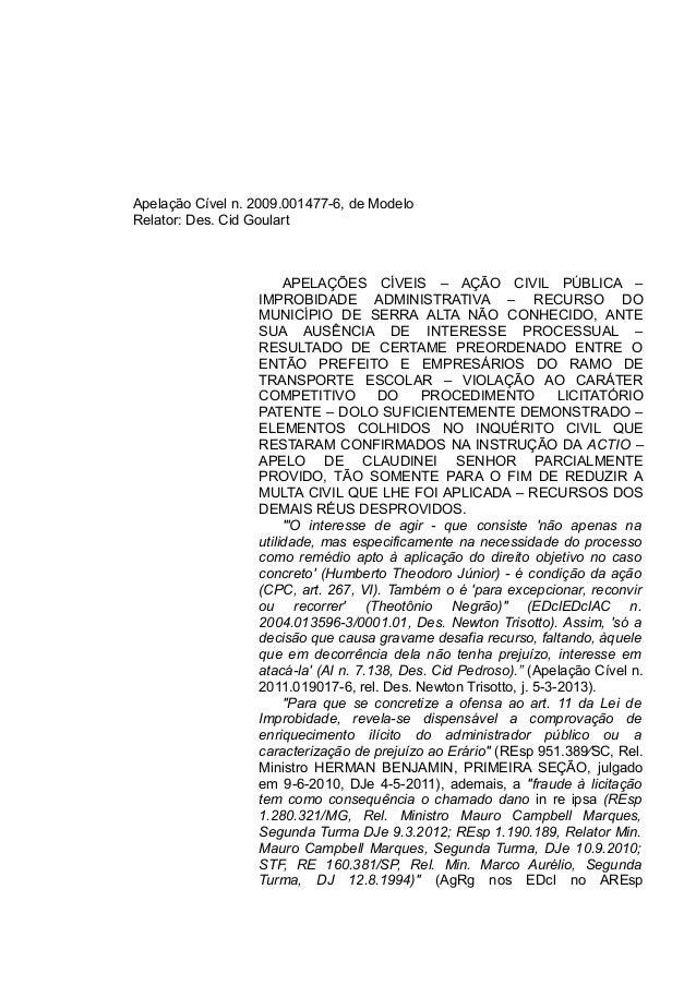 Apelação Cível n. 2009.001477-6, de Modelo Relator: Des. Cid Goulart APELAÇÕES CÍVEIS – AÇÃO CIVIL PÚBLICA – IMPROBIDADE A...