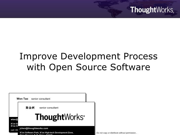 Improve Development Process with Open Source Software Wen Tao   senior consultant wtao @thoughtworks.com Xi'an Software Pa...