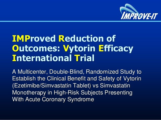 IMProved Reduction of Outcomes: Vytorin Efficacy International Trial A Multicenter, Double-Blind, Randomized Study to Esta...