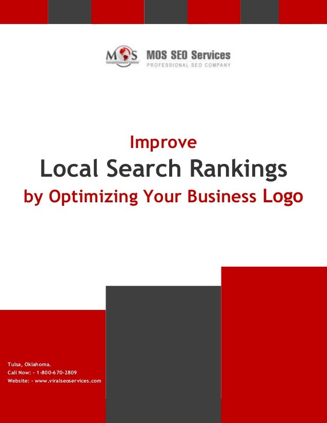 Improve  Local Search Rankings by Optimizing Your Business Logo  Tulsa, Oklahoma. Call Now: - 1-800-670-2809 Website: - ww...