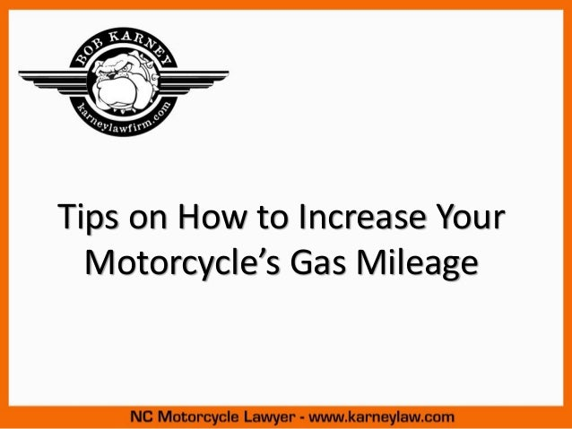 Tips on How to Increase YourMotorcycle's Gas Mileage