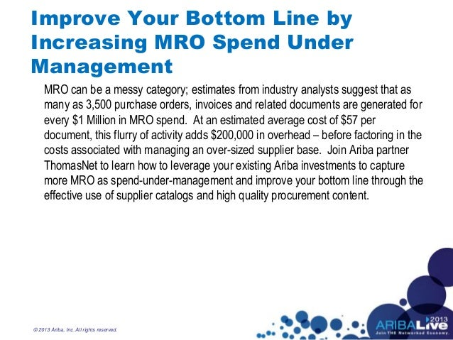 Improve Your Bottom Line byIncreasing MRO Spend UnderManagementMRO can be a messy category; estimates from industry analys...
