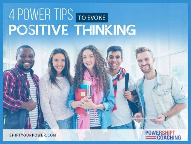 4PowerTipstoEvoke PositiveThinking