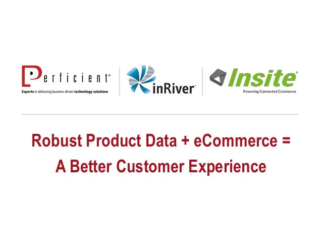 Robust Product Data + eCommerce = A Better Customer Experience