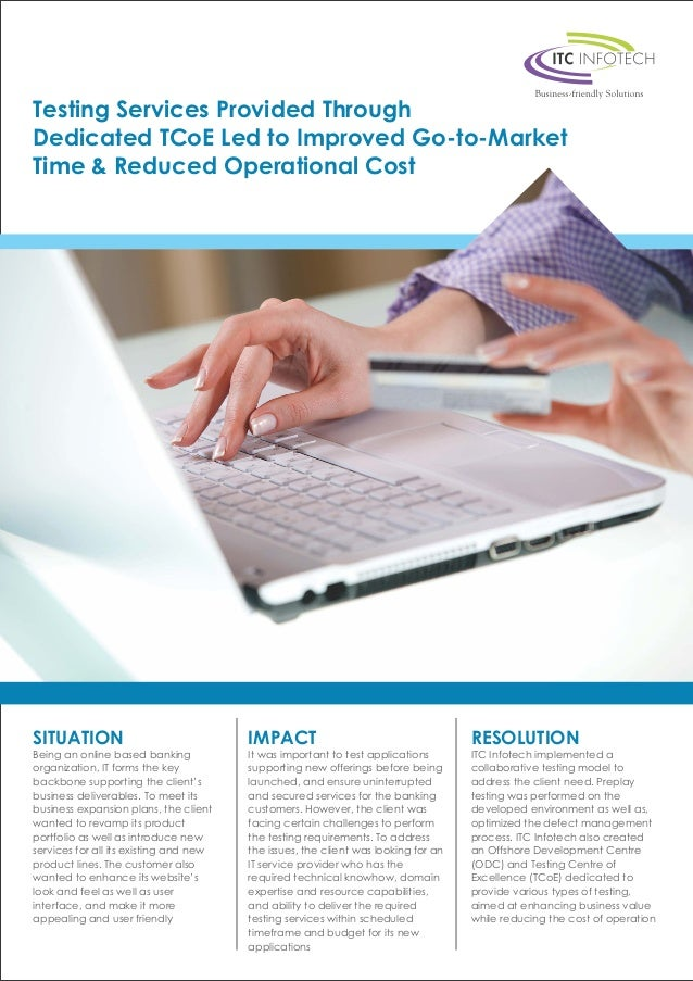 Testing Services Provided Through Dedicated TCoE Led to Improved Go-to-Market Time & Reduced Operational Cost SITUATION Be...