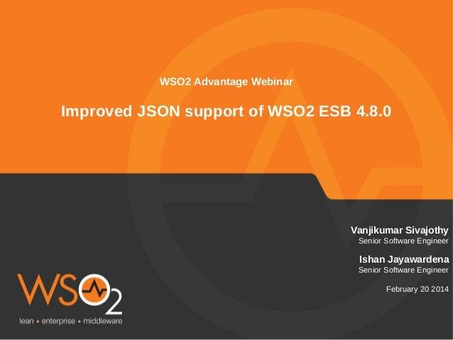 Vanjikumar Sivajothy  Senior Software Engineer  Ishan Jayawardena  Senior Software Engineer  February 20 2014  WSO2 Advant...