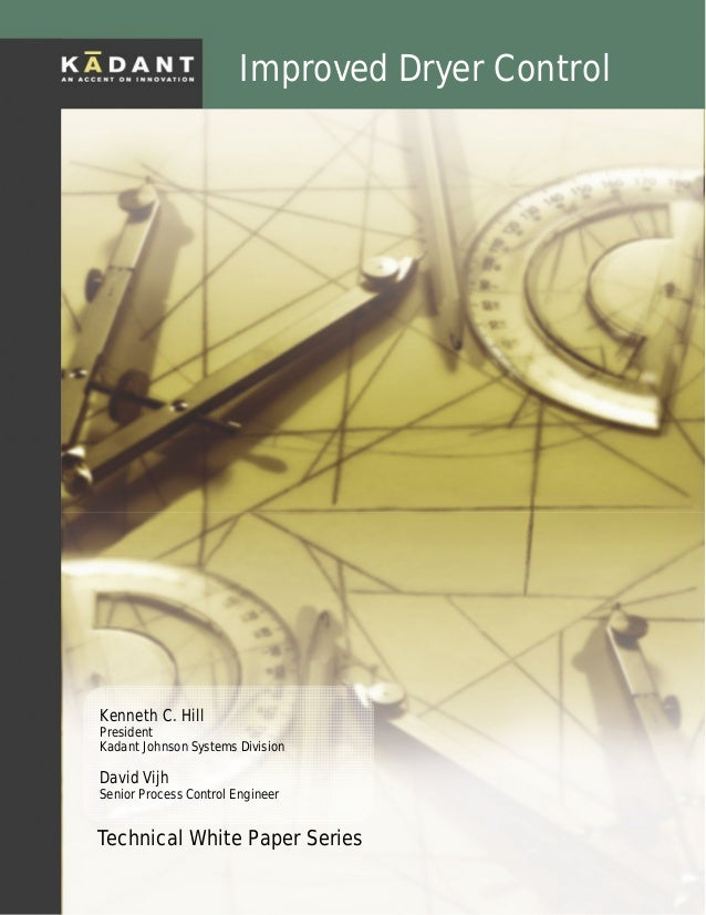 © Kadant Johnson 2001-2005. Improved Dryer Control Improved Dryer Control Technical White Paper Series Kenneth C. Hill Pre...