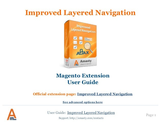 User Guide: Improved Layered Navigation Improved Layered Navigation Magento Extension User Guide Official extension page: ...