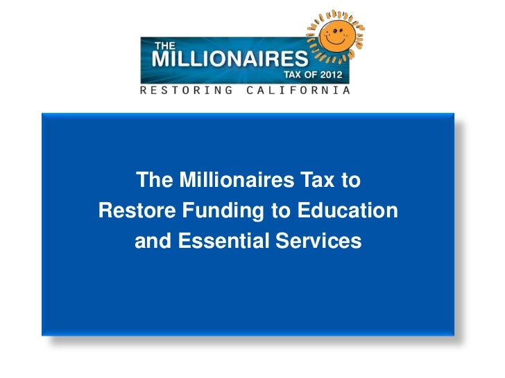 The Millionaires Tax toRestore Funding to Education   and Essential Services