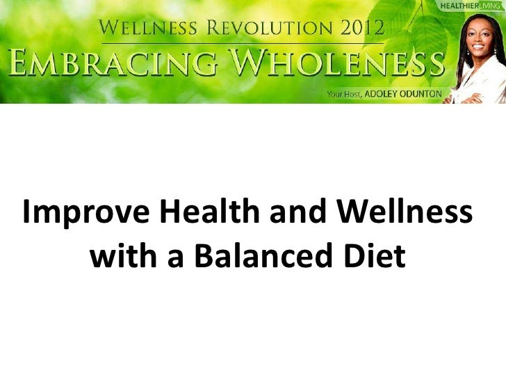 Improve Health and Wellness    with a Balanced Diet