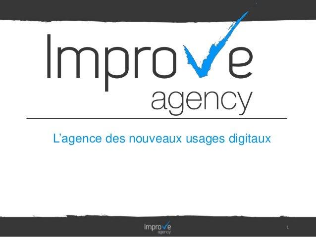 L'agence des nouveaux usages digitaux                                        1