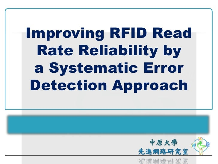 Improving RFID Read   Rate Reliability by  a Systematic Error  Detection Approach