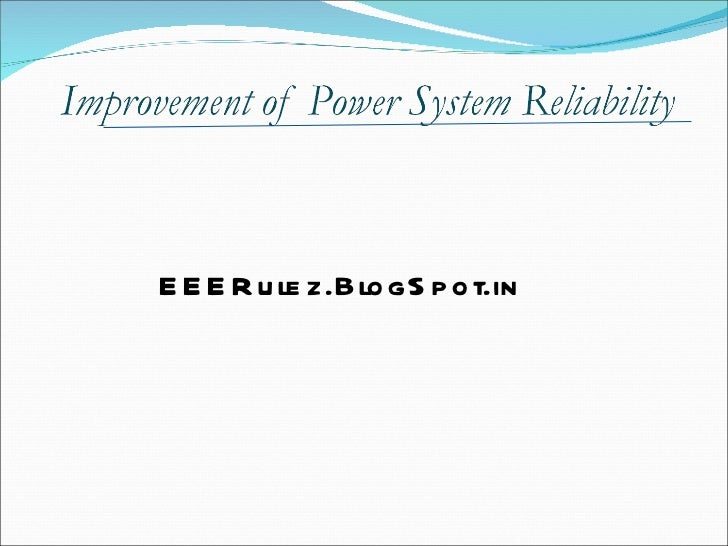 Improvement of Power System Reliability - EEERulez.BlogSpot.in