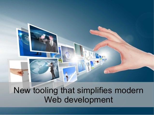 New tooling that simplifies modern Web development