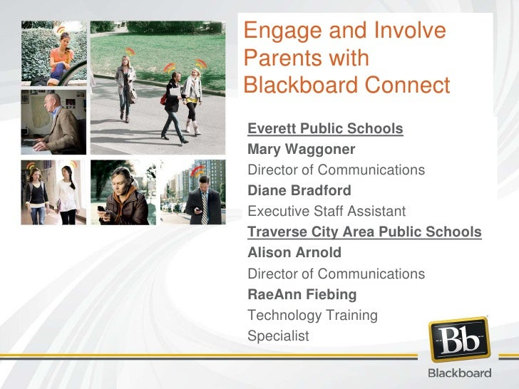 Engage and Involve Parents with Blackboard Connect<br />Everett Public Schools<br />Mary Waggoner<br />Director of Communi...
