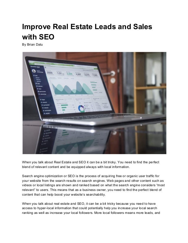 Improve Real Estate Leads and Sales with SEO By Brian Datu When you talk about Real Estate and SEO it can be a bit tricky....