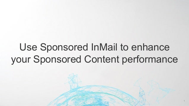 Use Sponsored InMail to enhance your Sponsored Content performance 1