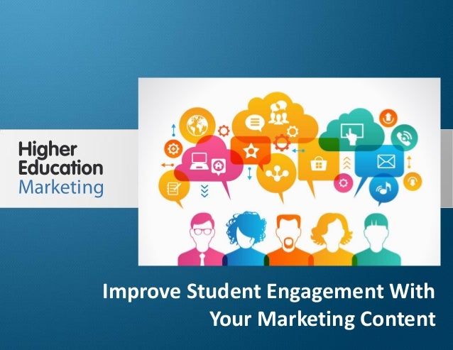 Improve Student Engagement With Your Marketing Content Slide 1 Improve Student Engagement With Your Marketing Content