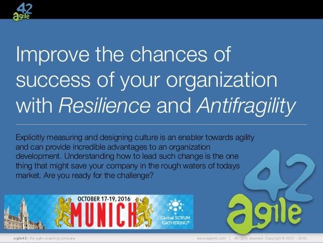 agile42 | the agile coaching company www.agile42.com | All rights reserved. Copyright © 2007 - 2016. Improve the chances o...