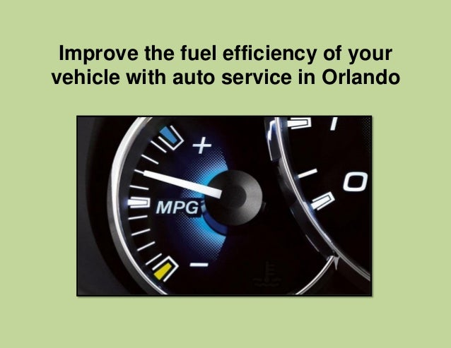 Improve the fuel efficiency of your vehicle with auto service in Orlando