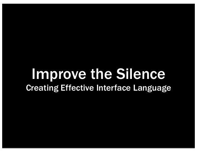 Improve the SilenceCreating Effective Interface Language