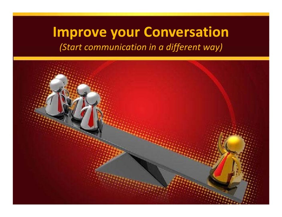 ImproveyourConversation (Startcommunicationinadifferentway)