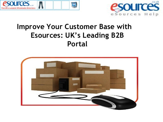 Improve Your Customer Base with Esources: UK's Leading B2B Portal