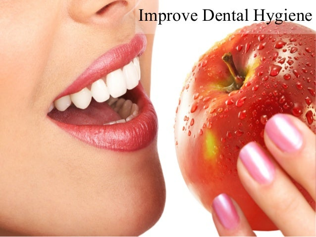 Improve Dental Hygiene