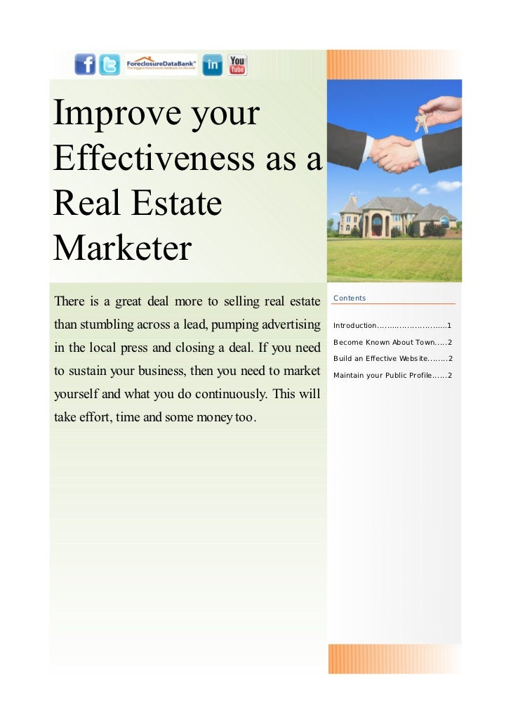 Improve yourEffectiveness as aReal EstateMarketerThere is a great deal more to selling real estate    Contentsthan stumbli...