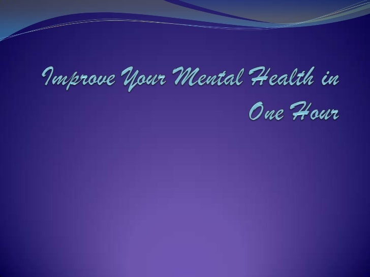 Improve Your Mental Health in One Hour<br />
