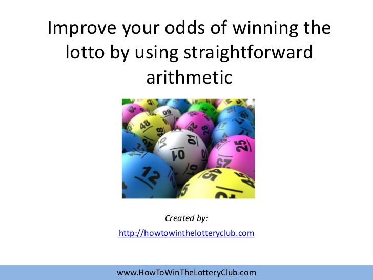 Improve your odds of winning the  lotto by using straightforward            arithmetic                   Created by:      ...