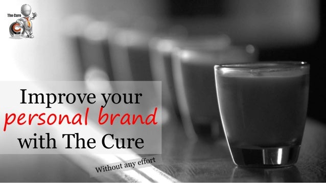 Improve your personal brand with The Cure